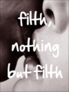 cover of nothing but filth
