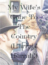 cover of my wife's gone to the country